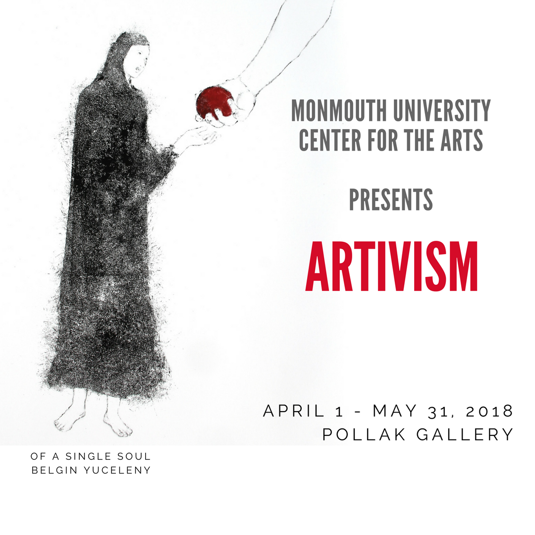 Artivism - Monmouth University April 2018 Belgin Yucelen